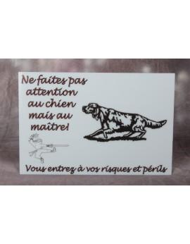 """Plaque PVC """"ne faites pas attention au chien mais au maitre"""""""